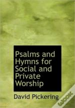 Psalms And Hymns For Social And Private