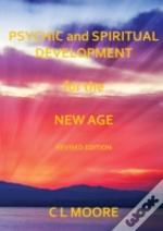 Psychic And Spiritual Development For The New Age - Revised Edition