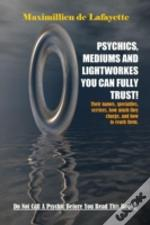 Psychics, Mediums And Lightworkes You Can Fully Trust