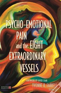 Wook.pt - Psycho-Emotional Pain And The Eight Extraordinary Vessels
