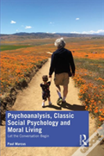 Psychoanalysis, Classic Social Psychology And Moral Living