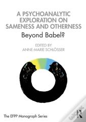 Psychoanalytic Exploration On Sameness And Otherness