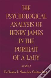 Psychological Analysis Of Henry James'  The Portrait Of A Lady