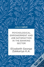 Psychological Empowerment And Job Satisfaction In The Banking Sector
