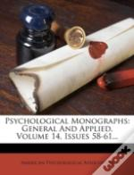 Psychological Monographs: General And Applied, Volume 14, Issues 58-61...