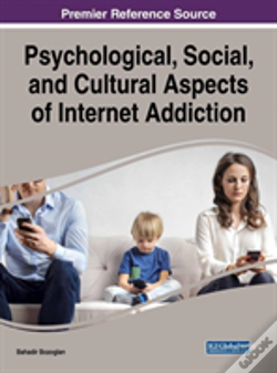 Wook.pt - Psychological, Social, And Cultural Aspects Of Internet Addiction