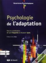 Psychologie De L'Adaptation ; L'Adaptation Psychologique En Question, Théories Et Modèles