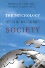 Psychology Of The Integral Society
