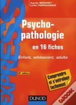 Psychopathologie - 2e Edition - Enfant, Adolescent, Adulte