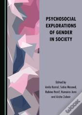 Psychosocial Explorations Of Gender In Society