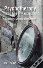 Psychotherapy In An Age Of Narcissism