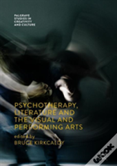Psychotherapy, Literature And The Visual And Performing Arts