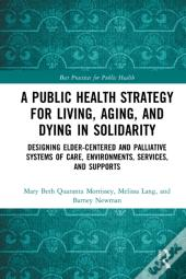 Public Health Strategy For Living, Aging And Dying In Solidarity