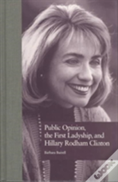 Public Opinion, The First Ladyship And Hillary Rodham Clinton