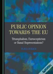 Public Opinion Towards The Eu
