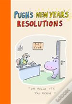 Pughs New Years Resolutions