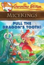 Pull The Dragon'S Tooth! (Geronimo Stilton Micekings #3)