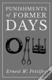 Punishments Of Former Days