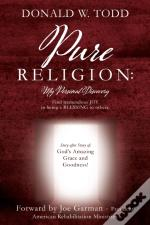 Pure Religion: Find Tremendous Joy In Be