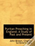Puritan Preaching In England; A Study Of