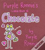 Purple Ronnie'S Little Book Of Chocolate