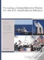 Pursuing A Comprehensive Vision For The U.S.-South Korea Alliance