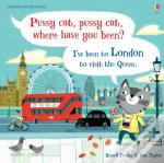 Pussy Cat, Pussy Cat, Where Have You Been? I'Ve Been To London To Visit The Queen
