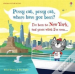 Pussy Cat, Pussy Cat, Where Have You Been? I'Ve Been To New York And Guess What I'Ve Seen...