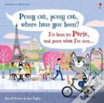 Pussy Cat, Pussy Cat, Where Have You Been? I'Ve Been To Paris And Guess What I'Ve Seen...