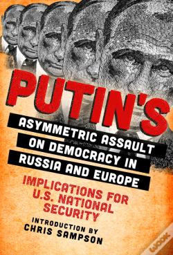 Wook.pt - Putins Asymmetric Assault On Democracy In Russia And Europe