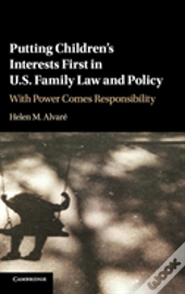 Putting Children'S Interests First In U.S. Family Law And Policy
