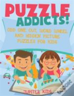 Puzzle Addicts! Odd One Out, Word Wheel And Hidden Picture Puzzles For Kids
