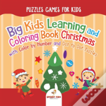 Puzzles Games For Kids. Big Kids Learning And Coloring Book Christmas With Color By Number And Dot To Dot Puzzles For Unrestricted Edutaining Experience