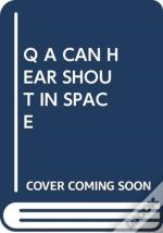 Q A Can Hear Shout In Space