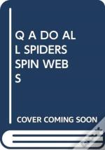 Q A Do All Spiders Spin Webs