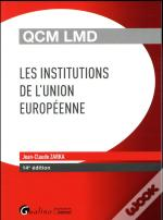 Qcm Lmd - Les Institutions De L'Union Europeenne 14eme Edition
