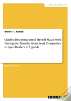 Wook.pt - Quality Deterioration Of Hybrid Maize Seed During The Transfer From Seed Companies To Agro-Dealers In Uganda