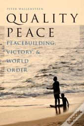 Quality Peace: Strategic Peacebuilding And World Order