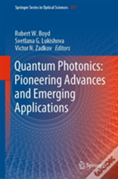 Quantum Photonics: Pioneering Advances And Emerging Applications