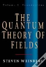 Quantum Theory Of Fieldsfoundations