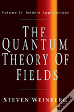 Quantum Theory Of Fieldsmodern Applications