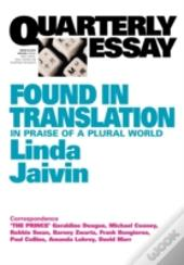 Quarterly Essay 52, Found In Translation: In Praise Of A Plural World