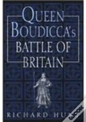 Queen Boudicca'S Battle Of Britain