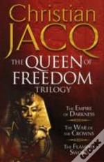 Queen Of Freedom Trilogythe Empire Of Darkness; The War Of The Crowns; The Flaming Sword