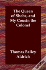 Queen Of Sheba, And My Cousin The Colonel