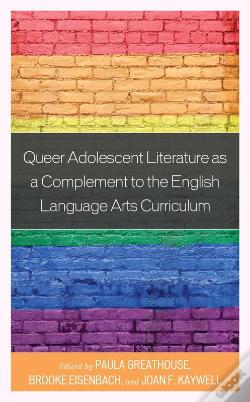 Wook.pt - Queer Adolescent Literature As A Complement To The English Language Arts Curriculum