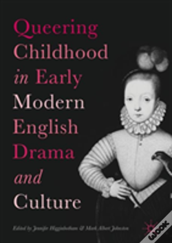 Wook.pt - Queering Childhood In Early Modern English Drama And Culture