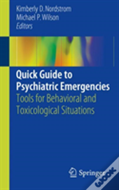Quick Guide To Psychiatric Emergencies