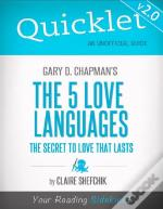Quicklet On Gary D. Chapman'S The 5 Love Languages (Cliffnotes-Like Summary)