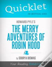 Quicklet On Howard Pyle'S The Merry Adventures Of Robin Hood (Illustrated) (Cliffnotes-Like Summary)